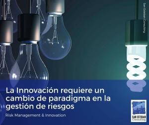 La Innovación requiere un cambio de paradigma en la gestión de riesgos